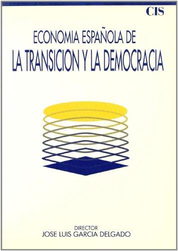 Economía española de la transición y la democracia (1973-1986) (Fuera de Colección)