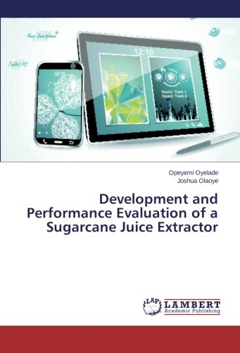 Development and Performance Evaluation of a Sugarcane Juice Extractor
