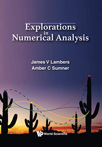 Compare Textbook Prices for Explorations In Numerical Analysis 1 Edition ISBN 9789813209978 by Lambers, James V,Sumner, Amber C