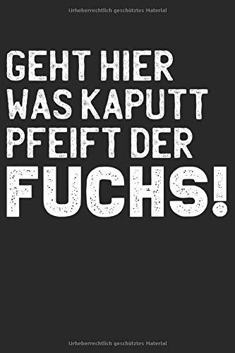 Geht Hier Was Kaputt Pfeift Der Fuchs: A5 Blank Blanko Notizbuch | Ritter | Familie | Karin | Spruch | Witzig | Lustig | Humor | Fische | Satire | Aquarium | Angeln |Geschenk