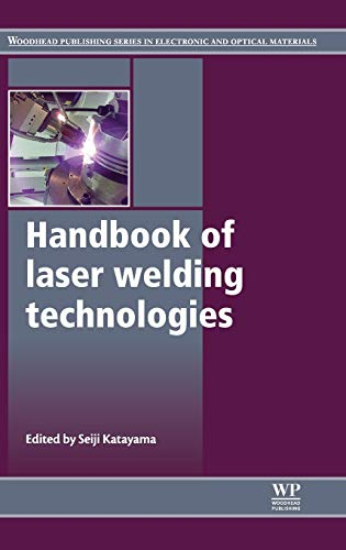 Compare Textbook Prices for Handbook of Laser Welding Technologies Woodhead Publishing Series in Electronic and Optical Materials 1 Edition ISBN 9780857092649 by Katayama, S