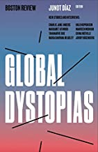Global Dystopias (Boston Review / Forum Book 4)