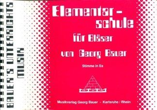 ELEMENTARSCHULE FUER BLAESER - arrangiert für ES - - Instrumental-Ausgabe [Noten / Sheetmusic] Komponist: BAUER GEORG