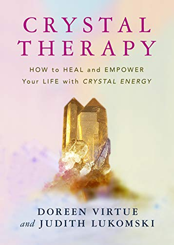 Download Crystal Therapy How To Heal And Empower Your Life With Crystal Energy By Doreen Virtue