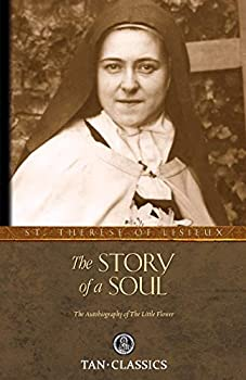 The Story of a Soul  The Autobiography of St Therese of Lisieux  Tan Classics