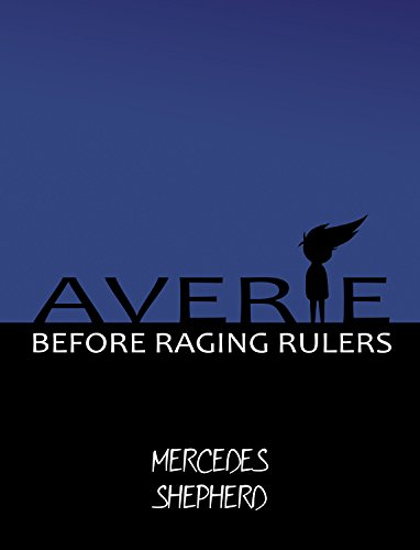 AVERIE: Before Raging Rulers (Project AVERIE, Part 2) (English Edition)