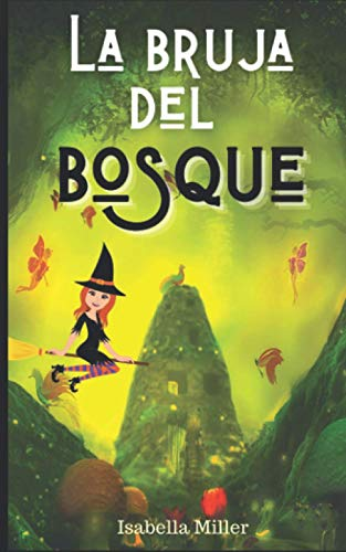 La bruja del bosque: (Cuento infantil sobre familia, amistad, emociones, valores, aprendizaje) (Cuentos infantiles sobre familia, amistad, emociones, valores, aprendizaje)
