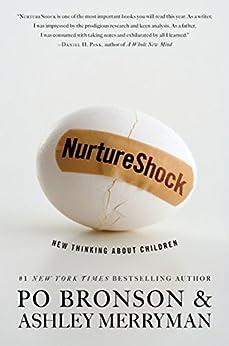 NurtureShock: New Thinking About Children by [Po Bronson, Ashley Merryman]