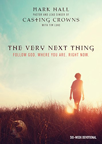 The Very Next Thing Follow God Where You Are Right Now