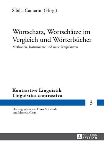 Wortschatz, Wortschätze im Vergleich und Wörterbücher: Methoden, Instrumente und neue Perspektiven (Kontrastive Linguistik / Linguistica contrastiva 3)