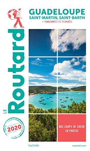 Guide du Routard Guadeloupe 2020: (St Martin, St Barth...