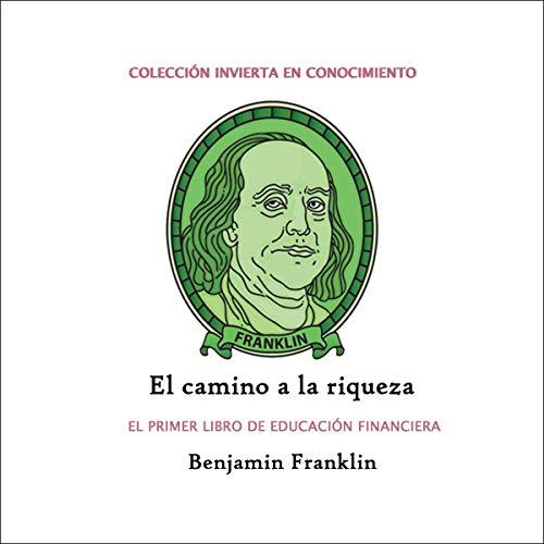 El camino a la riqueza: El primer libro de educación financiera [The Road to Wealth: The First Financial Education Book] Titelbild