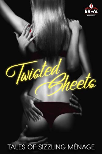 Twisted Sheets: Tales of Sizzling Ménage (The ERWA Anthologies Book 2) (English Edition)