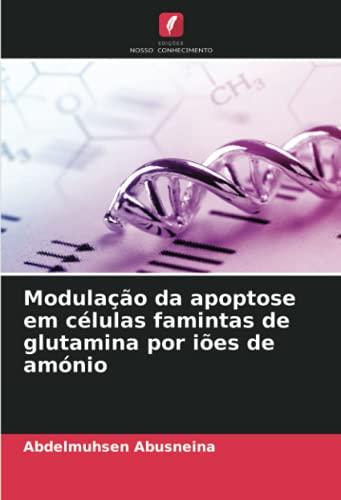 Modulação da apoptose em células famintas de glutamina por iões de amónio
