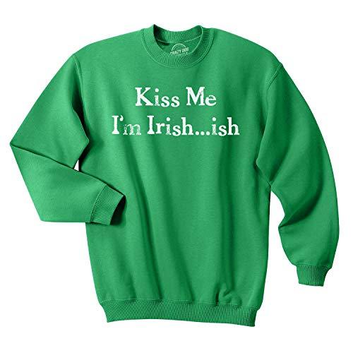 Kiss Me Im Irish ish Funny Saint Patricks Day St Pattys Shamrock Sweatshirt (Green) - M