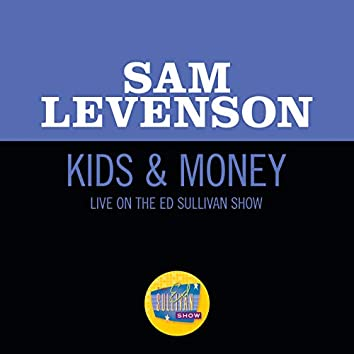 Kids & Money (Live On The Ed Sullivan Show, September 26, 1954)