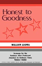 Honest to Goodness: Sermons for the Sundays After Pentecost (Sundays in Ordinary Time) Middle Third Cycle C First Lesson T...