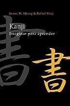 Kanji: Imaginar para Aprender (Portuguese Edition) by James W. Heisig (2015-05-25)