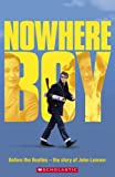 Nowhere Boy. (Scholastic Readers)