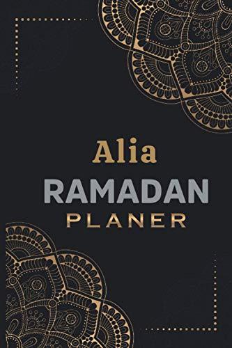 Alia Ramadan Planer: Ramadan Planer mit Tages kalender   Menue-Planer   Aufgabenliste   Quran Lesen   Taeglich Dua   Personalisi
