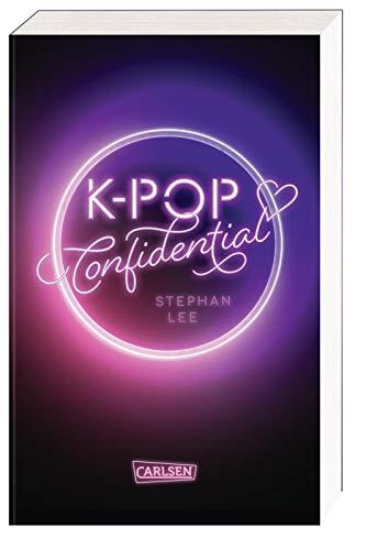 K-POP Confidential: Ein Coming-of-Age-Roman über den Traum, ein Idol zu werden