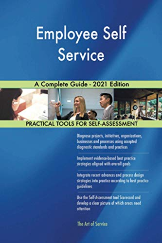 Employee Self Service A Complete Guide - 2021 Edition