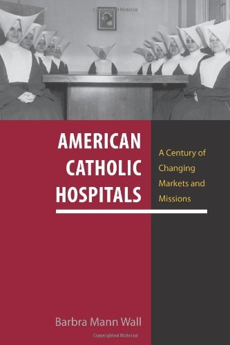 41gMnKzgefL - American Catholic Hospitals: A Century of Changing Markets and Missions (Critical Issues in Health a