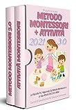 Metodo Montessori+Attivita 3.0; La Raccolta Più Aggiornata Sul Metodo Montessori e Le Sue Attività DA 0 A 6 ANNI. Esercizi Di Comunicazione Per Stimolare L'autonomia
