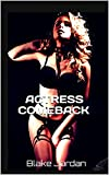 ACTRESS COMEBACK: SEXUAL ROLE PLAY (CAMERA READY Book 1)