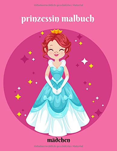 prinzessin malbuch mädchen: Großes 8,5x11 Zoll Malbuch für Mädchen, Kinder, Kleinkinder im Alter von 2-4,6-8 mit 101 hochwertigen Bildern zum Ausmalen Spaß. (Band 7)