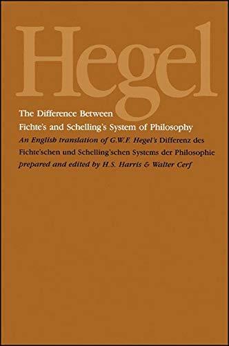 The Difference Between Fichte's and Schelling's System of Philosophy: An English Translation of G. W. F. Hegel's Differenz des Fichte'schen und Schelling'schen Systems der Philosophie