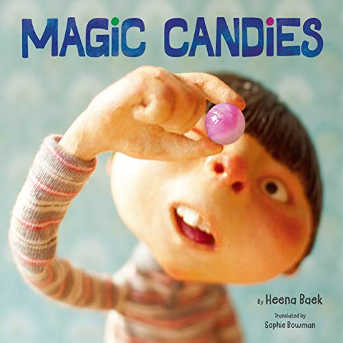 Compare Textbook Prices for Magic Candies  ISBN 9781542029599 by Baek, Heena,Baek, Heena,Bowman, Sophie