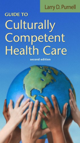 Guide to Culturally Competent Health Care (Purnell, Guide...