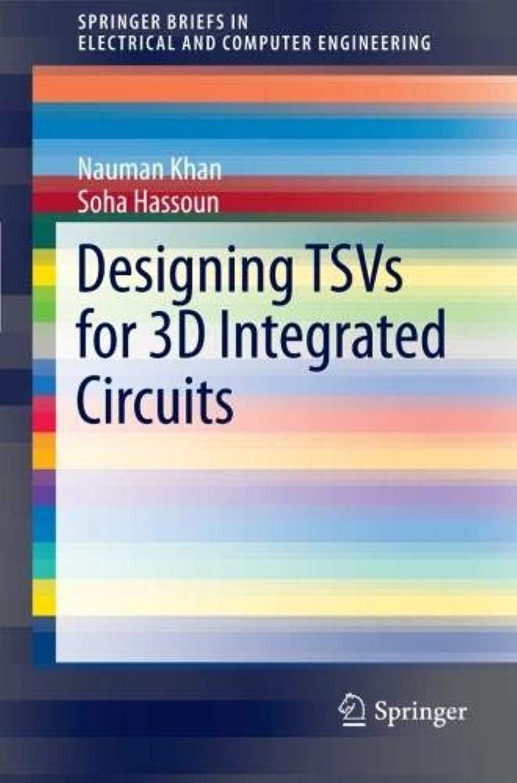 道路手のひら不承認Designing TSVs for 3D Integrated Circuits (SpringerBriefs in Electrical and Computer Engineering)