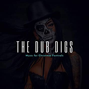 The Dub Digs - Music For Christmas Festivals