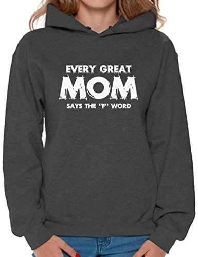 Awkward Styles Women's Every Great Mom Says The F Word Graphic Hoodie Tops White Funny Gift Charcoal M