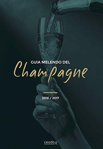 Guía Melendo del Champagne 2016 - 2017 (Spanish Edition)