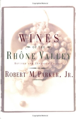 Wines of the Rhone Valley: Revised and Expanded Edition