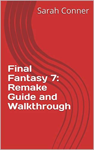 Final Fantasy 7: Remake Guide and Walkthrough (English Edition)