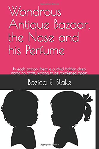 Wondrous Antique Bazaar, the Nose and his Perfume: In each person, there is a child hidden deep inside his heart, waiting to be awakened again.