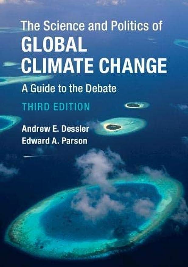 ピーブやりがいのある安いですThe Science and Politics of Global Climate Change: A Guide to the Debate (English Edition)