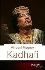 Kadhafi de Vincent HUGEUX
