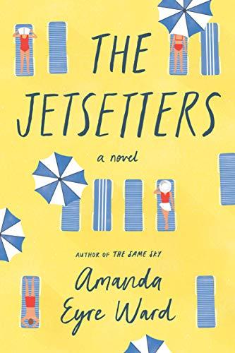 Buchseite und Rezensionen zu 'The Jetsetters: A Novel' von Amanda Eyre Ward