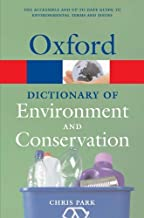 A Dictionary of Environment and Conservation (Oxford Paperback Reference) by Park, Chris published by Oxford University Pr...