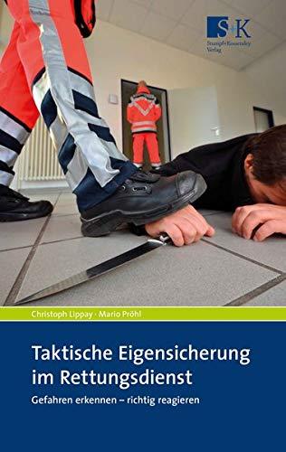 Taktische Eigensicherung im Rettungsdienst: Gefahren erkennen – richtig reagieren