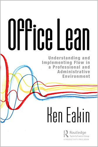 Office Lean: Understanding and Implementing Flow in a Professional and Administrative Environment