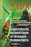 Sida - Supercherie scientifique et...