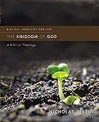 The Kingdom of God: A Biblical Theology (Biblical Theology for Life)