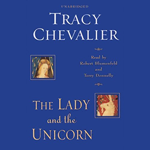 The Lady and the Unicorn                   By:                                                                                                                                 Tracy Chevalier                               Narrated by:                                                                                                                                 Robert Blumenfeld,                                                                                        Terry Donnelly                      Length: 8 hrs     276 ratings     Overall 3.6