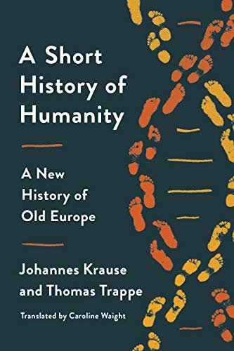 Compare Textbook Prices for A Short History of Humanity: A New History of Old Europe  ISBN 9780593229422 by Krause, Johannes,Trappe, Thomas,Waight, Caroline
